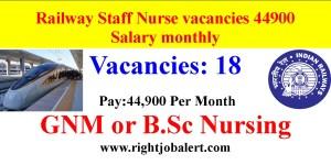 Railway Staff Nurse Vacancies 44900 Salary