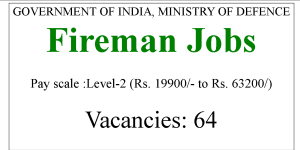 Ministry Of DefenseFireman Jobs 19900-63200 Pay Scale