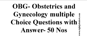 OBG- Obstetrics and Gynecology multiple Choice Questions with Answer- 50 Nos