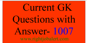 Current GK Questions with Answer- 1007