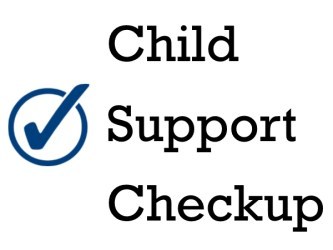 Child Support Checkup