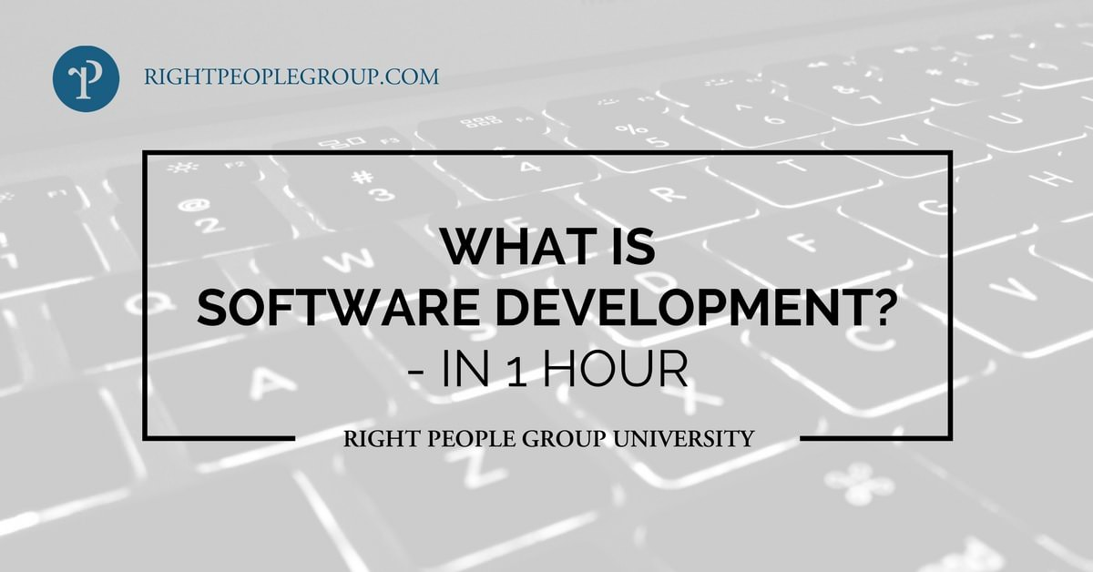 What is Software Development? A 1-hour introduction