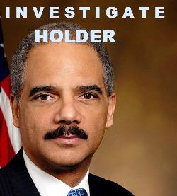 Investigate Eric Holder