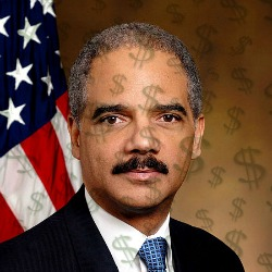 Eric Holder and Your Money