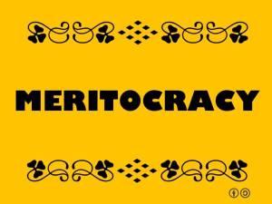 Merits of Meritocracy