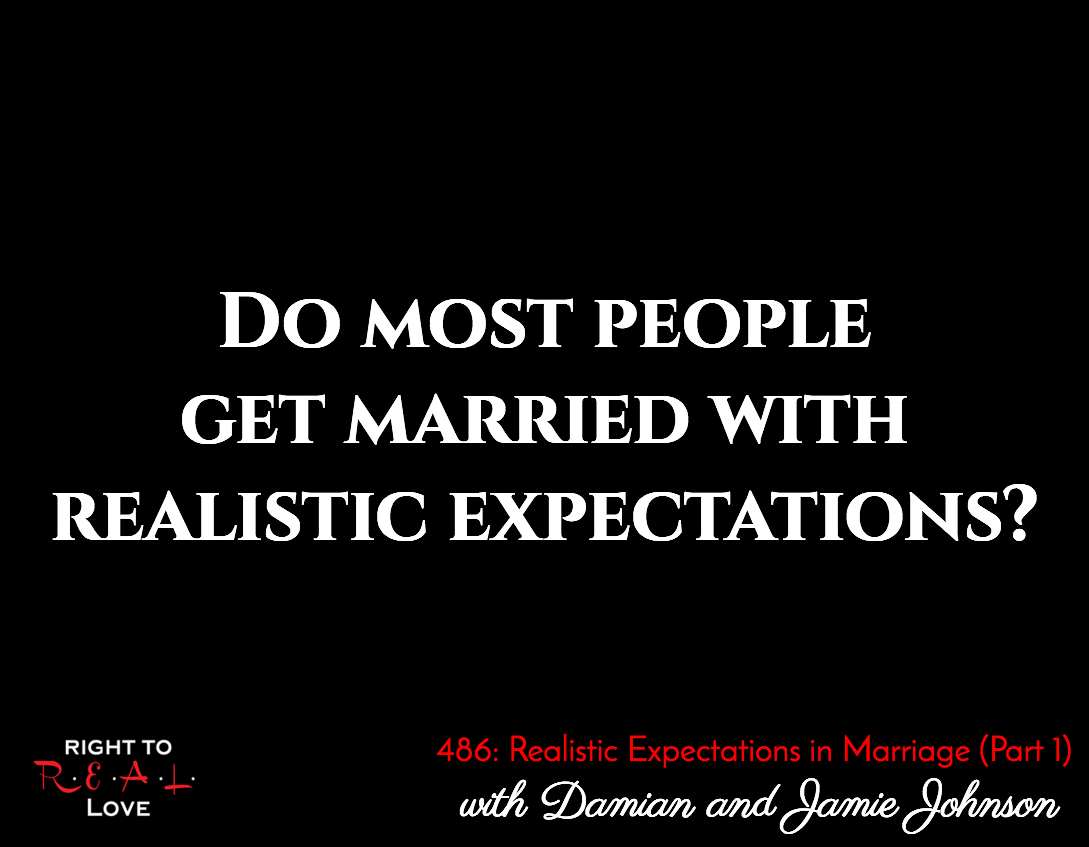 Realistic Expectations In Marriage Part 1