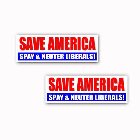 Save America Spay And Neuter Liberals Sticker