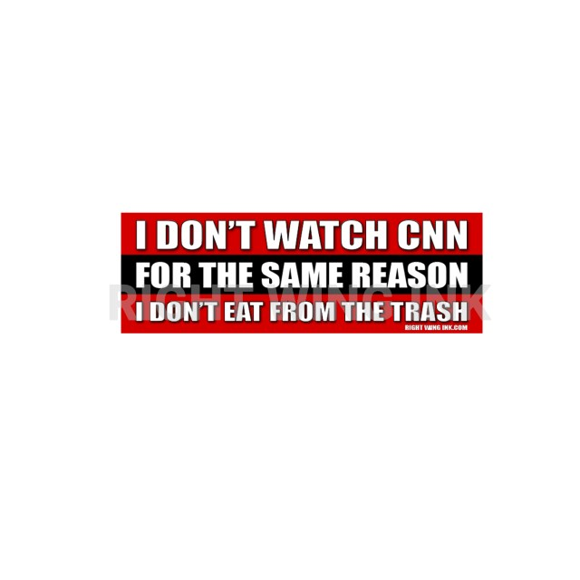 I Don't Watch CNN for The Same Reason-I-don't Eat-from-The Trash Stickers