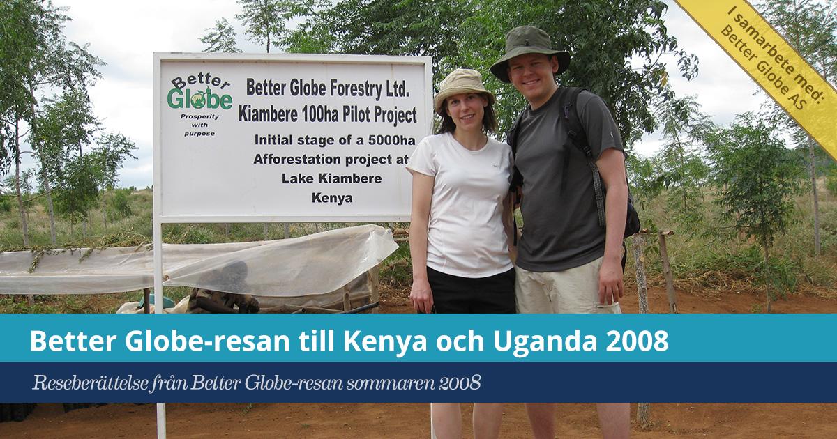 Försättsbild till artikeln: Reseberättelse: Med Better Globe i Kenya och Uganda 2008 - En sammanfattning av min resa till Kenya för att besöka Better Globes verksamhet