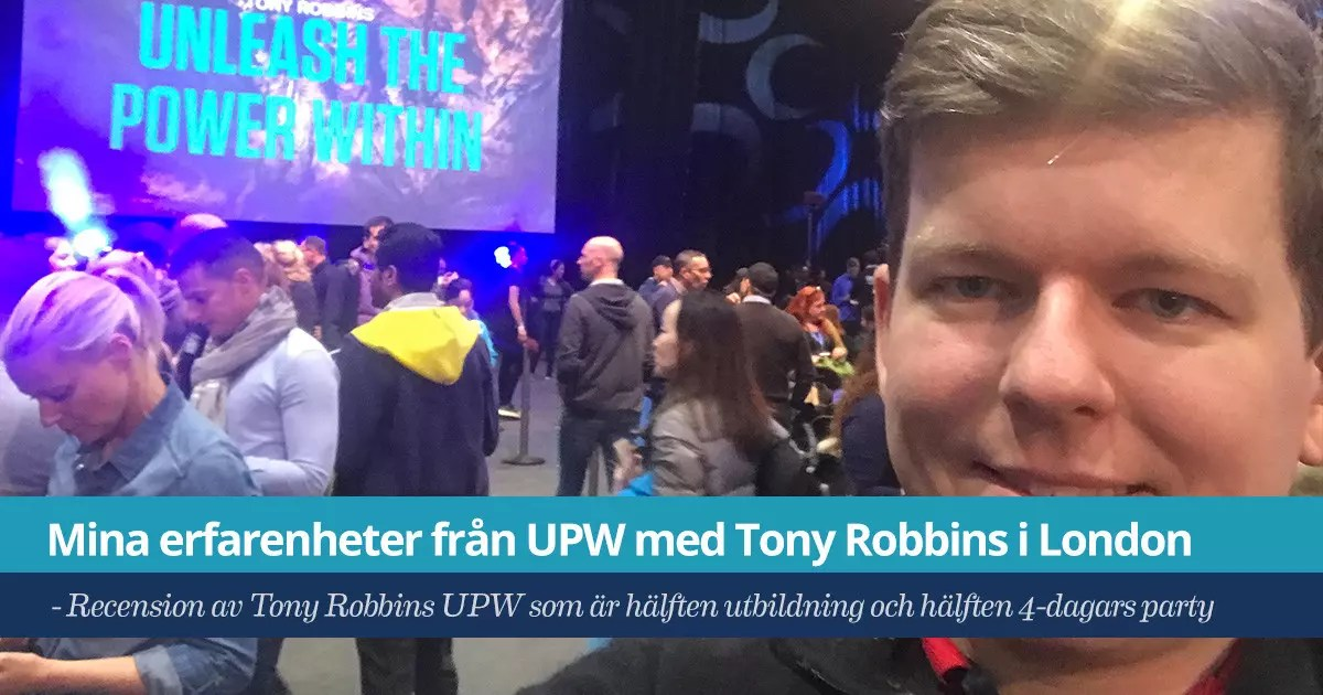 Tony Robbins UPW mina erfarenheter