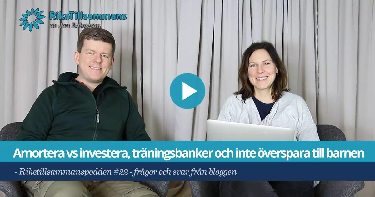 Försättsbild till artikeln: Amortera vs investera, träningsbanker och inte överspara till barnen - RikaTillsammanspodden #22 - Frågor och svar från bloggen