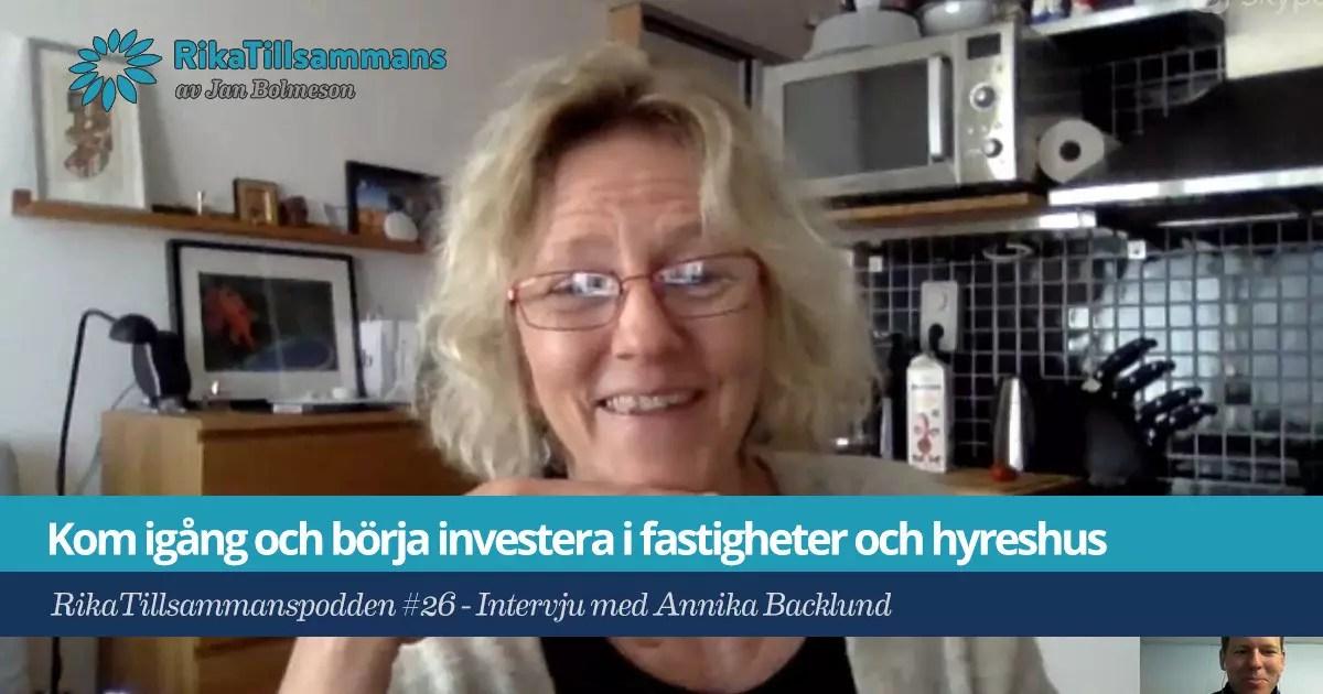 Kom igång och börja investera i fastigheter och hyreshus - RikaTillsammanspodden #26 - Intervju med Annika Backlund