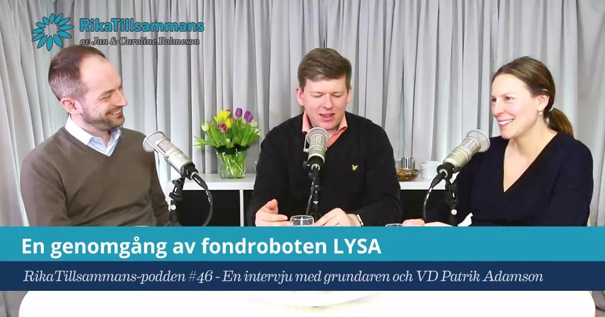 Försättsbild till artikeln: En genomgång av fondroboten LYSA - RikaTillsammans #46 - En intervju med grundaren och VD Patrik Adamson