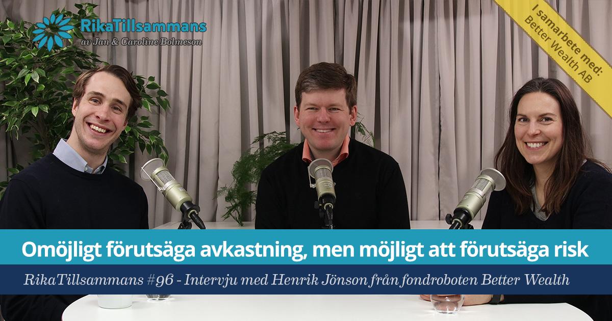 Försättsbild till artikeln: Omöjligt förutsäga avkastning, men möjligt att förutsäga risk - RikaTillsammans #96 - Intervju med Henrik Jönsson från BetterWealth AB