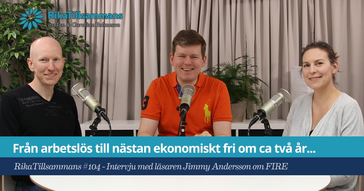 Försättsbild till artikeln: Från arbetslös till nästan ekonomiskt fri om ca två år - RikaTillsammans #104 - Intervju med läsaren Jimmy Andersson om FIRE