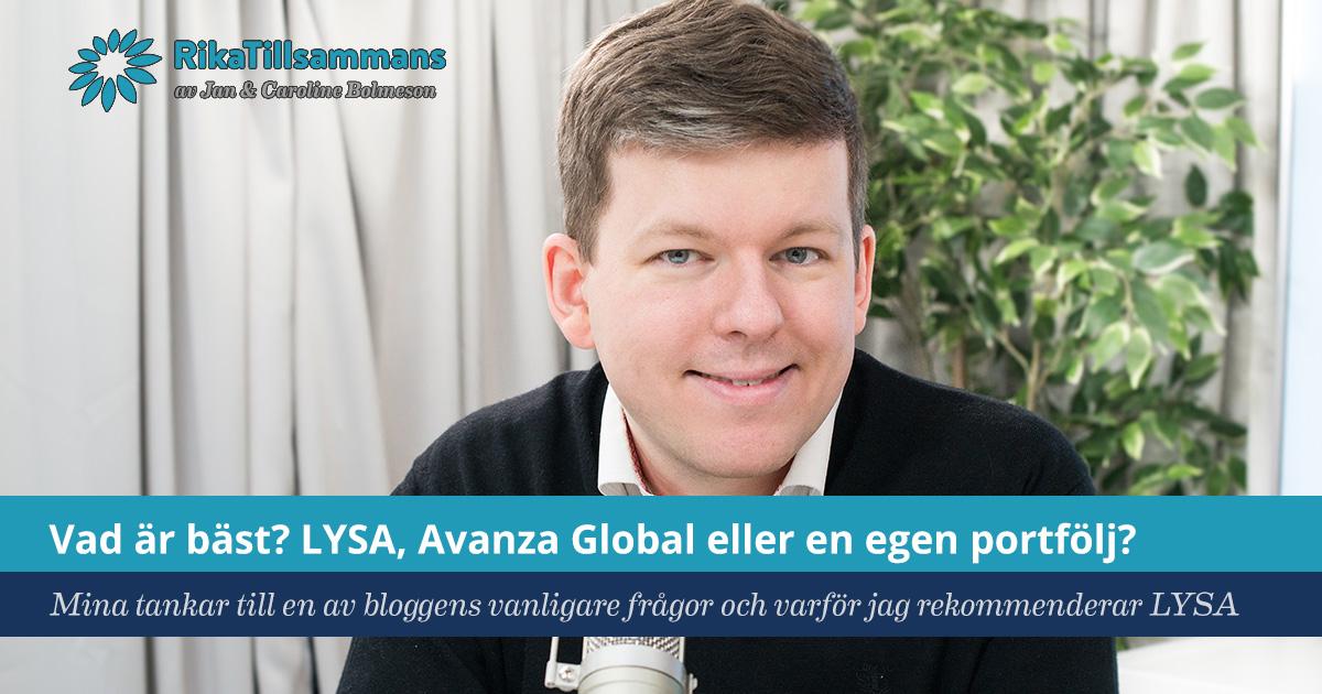 Försättsbild till artikeln: Vad är bäst? LYSA, Avanza Global eller en egen portfölj? - Mina tankar och resonemang till en av bloggens vanligare frågor och varför jag rekommenderar LYSA
