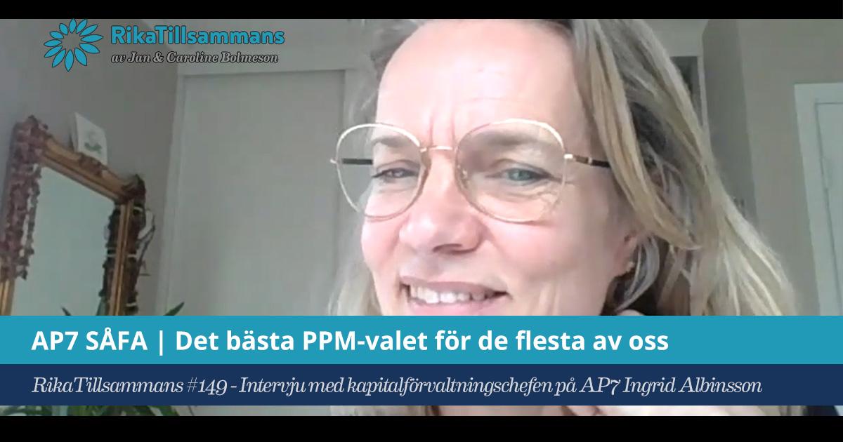 Försättsbild till artikeln: AP7 SÅFA – det bästa PPM-valet för de flesta av oss - RikaTillsammans #149 - Intervju med kapitalförvaltningschefen Ingrid Albinsson om sjunde AP-fonden (AP7)