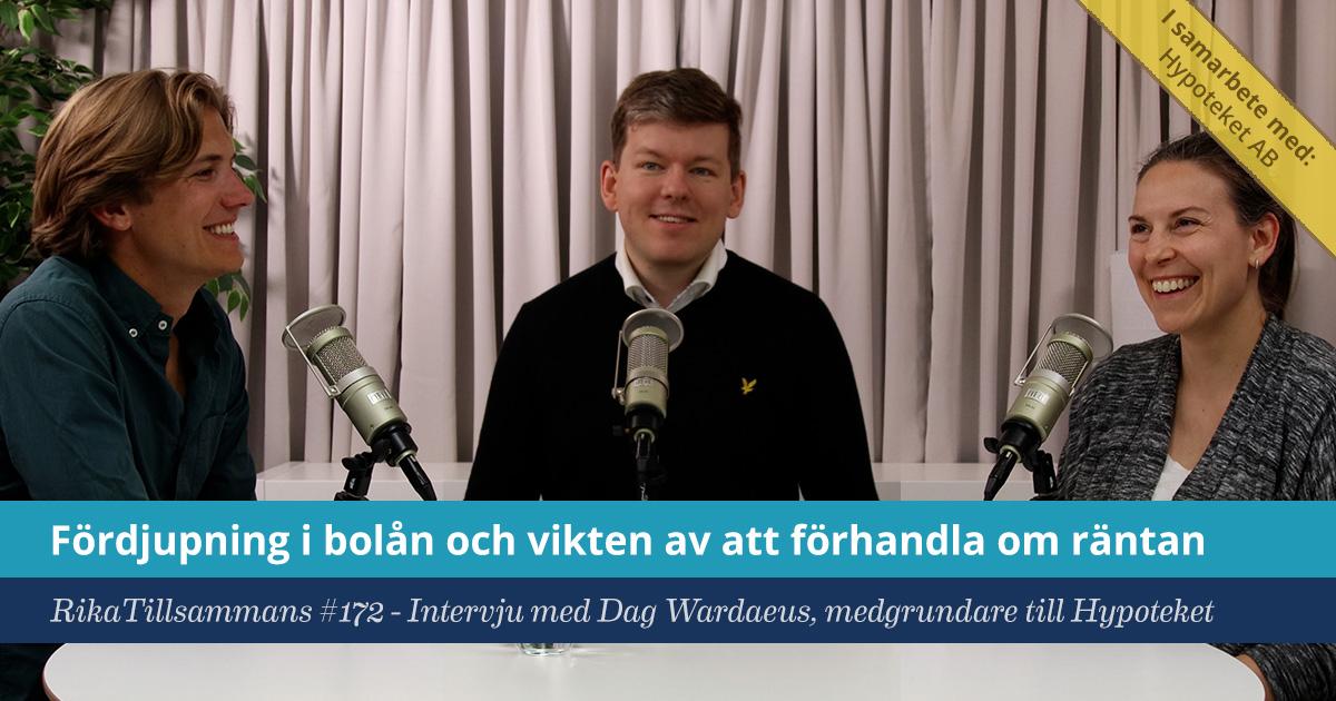 Försättsbild till artikeln: Fördjupning i bolån med Hypoteket - RikaTillsammans #172 - Intervju med medgrundaren till Hypoteket Dag Wardaeus