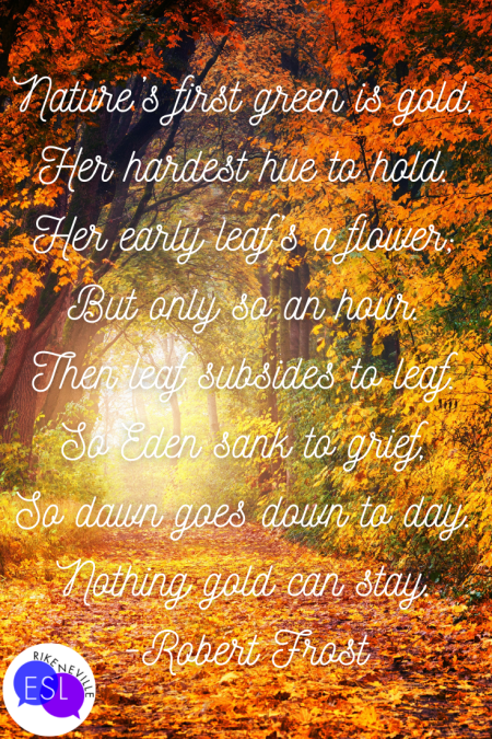 The word's to Robert Frost's poem, Nothing Gold Can Stay, are over a background of trees in autumn.