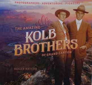 The Amazing Kolb Brothers of Grand Canyon