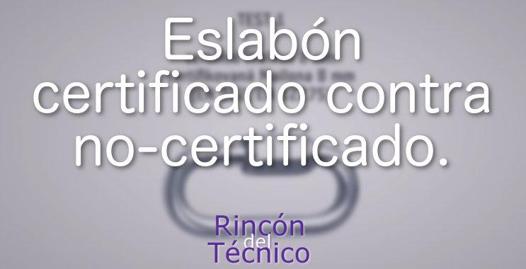 Eslabón certificado contra no-certificado.