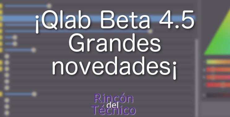 ¡Qlab Beta 4.5 Grandes novedades¡