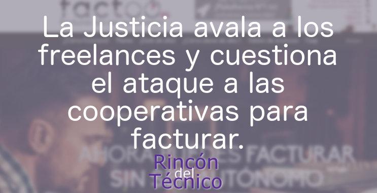La Justicia avala a los freelances y cuestiona el ataque a las cooperativas para facturar.