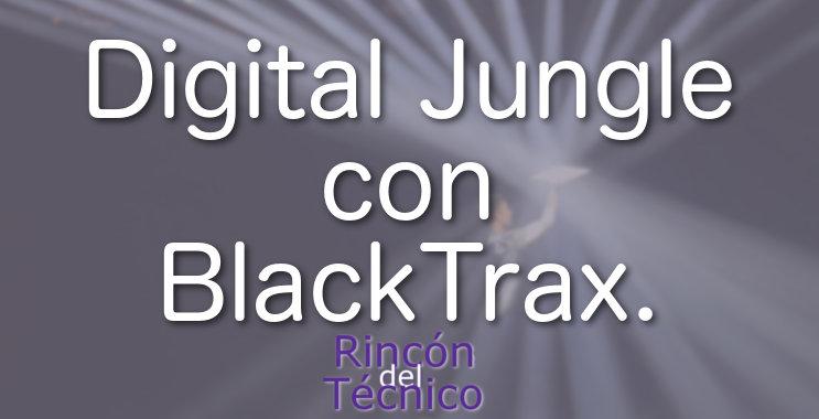 Digital Jungle con BlackTrax.