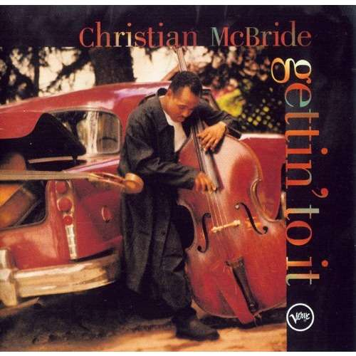 Gettin to it by Christian Mcbride CD with titounet44  Ref114207554