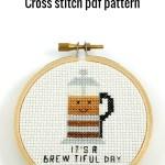 It's a brewtiful day cross stitch pdf pattern