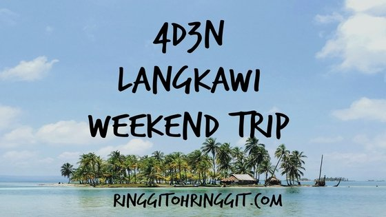 4D3N Langkawi Weekend Trip (On a Budget)