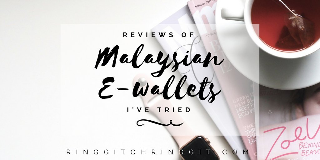 Reviews of All The Ewallets in Malaysia I've Tried - Ringgit Oh Ringgit