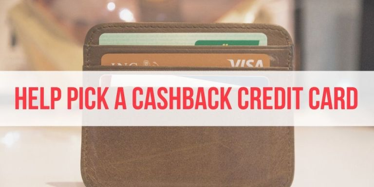 3 Cashback Credit Cards I'm Eyeing Right Now… Help Me Pick?