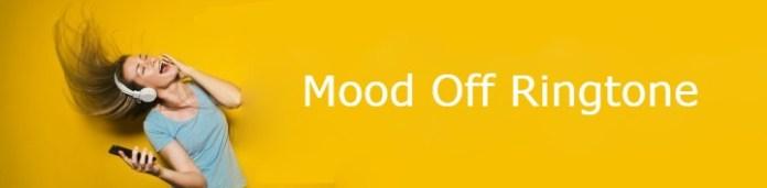 Mood Off Ringtone Mp3 ft. Joker, La vie Ne, Fran Hjartat, Broken Angel, Ummon Hiyonat
