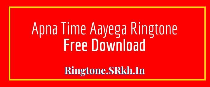 Apna Time Aayega Ringtone