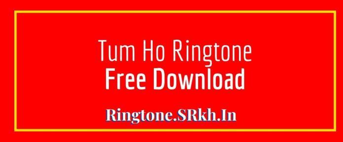 Tum Ho Ringtone