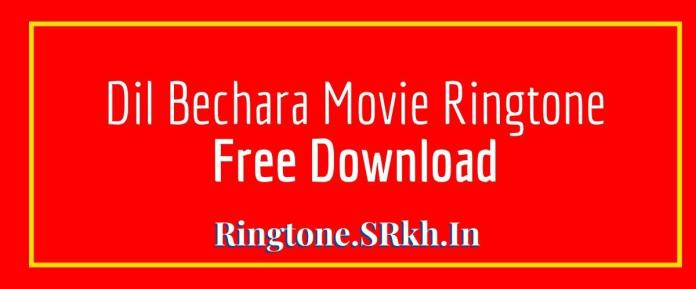 Dil Bechara Movie Ringtone