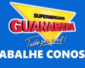 Supermercados Guanabara vagas de balconista, fiscal de salão, jovem aprendiz - Rio de Janeiro