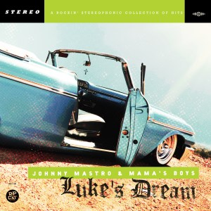 Johnny Mastro and Mama's Boys: Luke's Dream