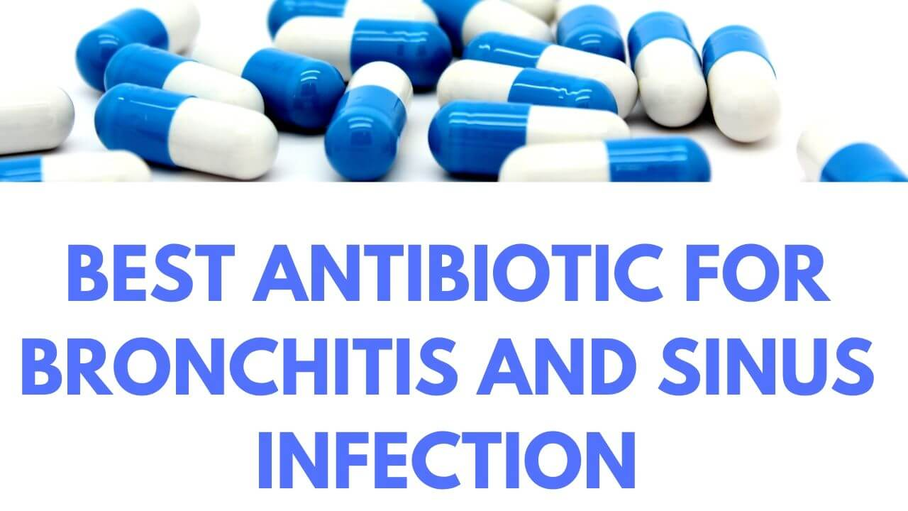 Best Antibiotic for Bronchitis and Sinus Infection   Syrup ...