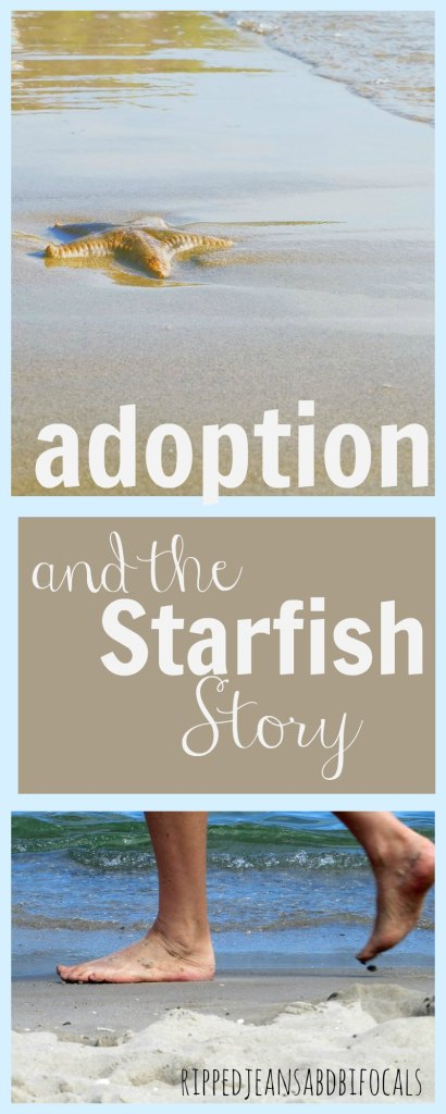 Aoption and the starfish story|Ripped Jeans and Bifocals