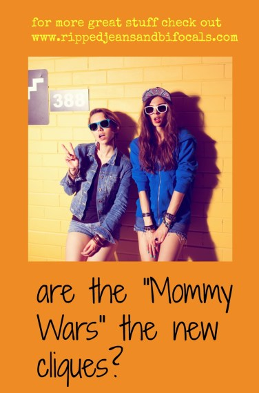 Are the mommy wars the new |@jillinil|www.rippedjeansandbifoals.com|mommy wars|mean girls|Regina George|Motherhood|Ripped Jeans and Bifocals Blog|parenting advice