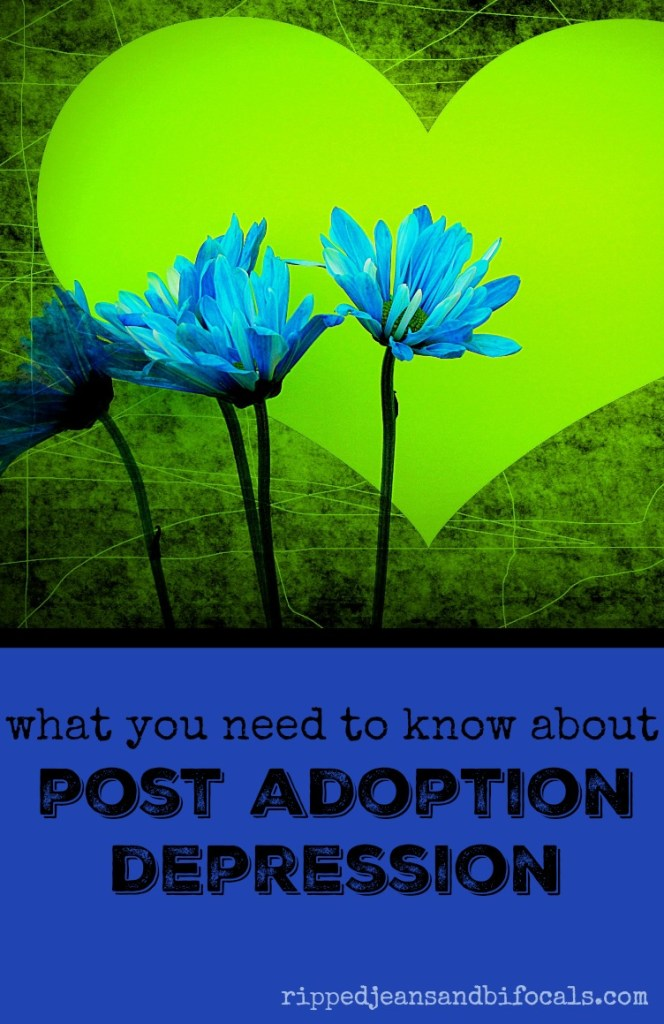 What you need to know about post adoption depression|Ripped Jeans and Bifocals