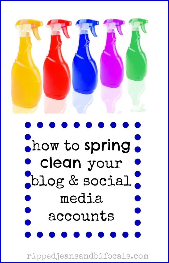 How to spring clean your blog and social media|Ripped Jeans and Bifocals