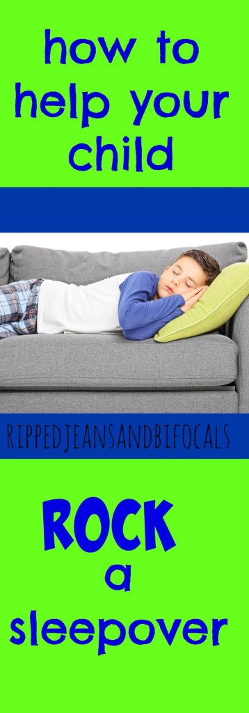 How to help your child rock their first sleepover|RIpped Jeans and Bifocals