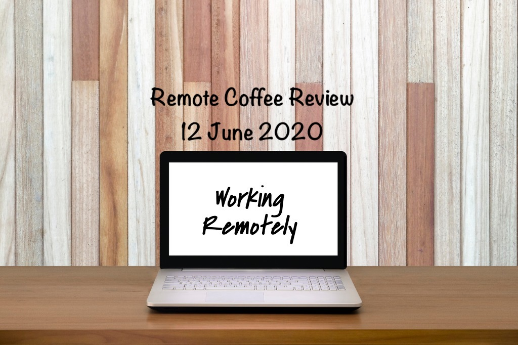 laptop on wooden table with wood background, with text that says remote coffee review 12 june 2020