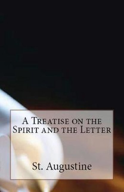 A Treatise on the Spirit and the Letter