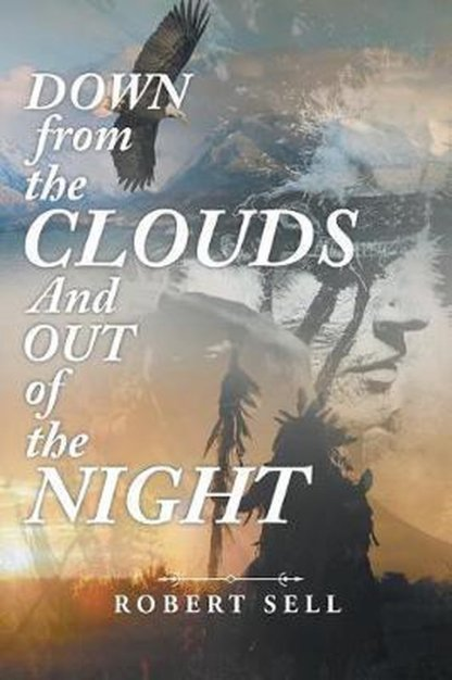DOWN from the CLOUDS and OUT of the NIGHT