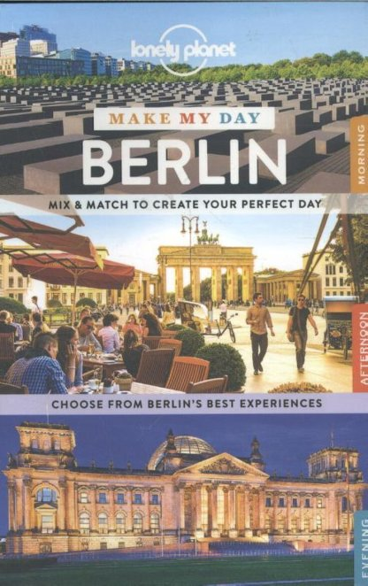 Lonely Planet Make My Day: Berlin (1st Ed)