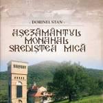 """În curs de apariție la Editura RIS, lucrarea """"Așezământul monahal Srediștea Mică"""""""